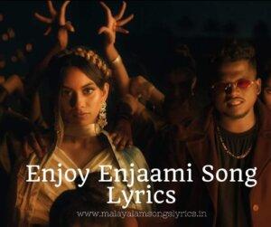 Enjoy Enjaami Song Lyrics