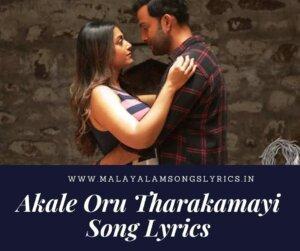 akale oru tharakamayi song lyrics