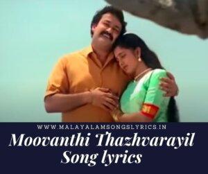 Moovanthi Thazhvarayil Song lyrics